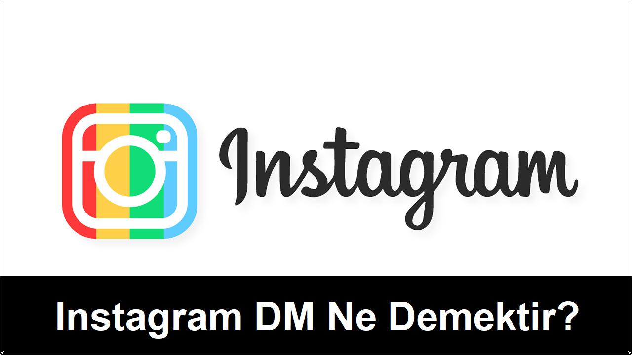 instagram dm ne demektir